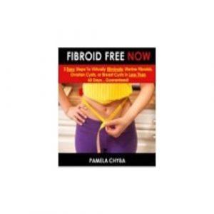 Fibroid Free Now! | Fibroid Free Now